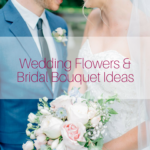 Wedding Flowers and Bouquet Ideas