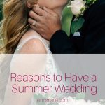 5 Reasons to Have a Summer Wedding
