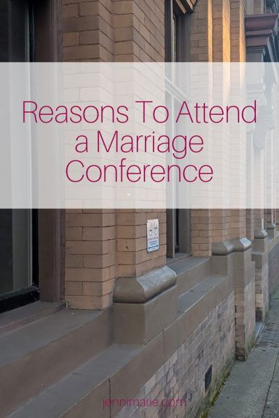 Five Reasons You Should Go to a Marriage Conference