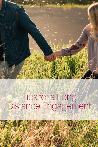 Tips for a Long Distance Engagement