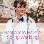 Reasons to Have a Spring Wedding