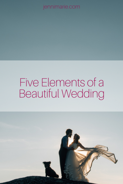 Five Elements of a Beautiful Wedding